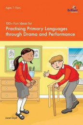 100+ Fun Ideas for Practising Primary Languages through Drama and Performance av Janet Lloyd (Heftet)