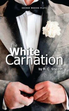 The White Carnation av R. C. Sherriff (Heftet)