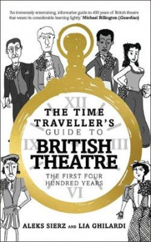 The Time Traveller's Guide to British Theatre av Aleks Sierz (Heftet)