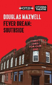 Fever Dream av Douglas Maxwell (Heftet)