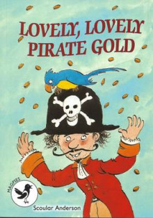Lovely, Lovely Pirate Gold av Scoular Anderson (Heftet)
