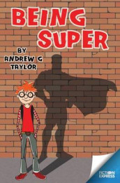 Being Super av Andrew G. Taylor (Heftet)