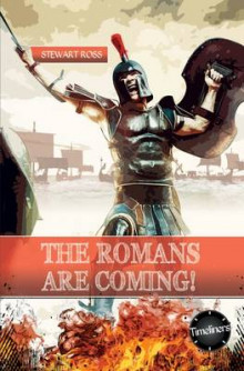 The Roman's are Coming! av Stewart Ross (Heftet)