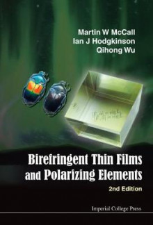 Birefringent Thin Films and Polarizing Elements av Martin W. McCall, Qihong Wu og Ian J. Hodgkinson (Innbundet)