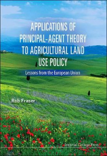 Applications of Principal-Agent Theory to Agricultural Land Use Policy av Robert Fraser (Innbundet)