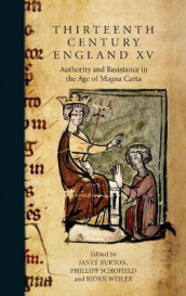 Thirteenth Century England XV - Authority and Resistance in the Age of Magna Carta. Proceedings of the Aberystwyth and Lampeter Conference, 2013 av Helen Birkett, Janet Burton, Fergus Oakes, Phillipp Schofield og Bjoern Weiler (Innbundet)