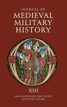 Journal of Medieval Military History av John France, Kelly DeVries og Clifford J. Rogers (Innbundet)
