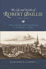 Omslag - The Life and Works of Robert Baillie (1602-1662)