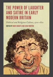 The Power of Laughter and Satire in Early Modern Britain - Political and Religious Culture, 1500-1820 av Andrew Bricker, Mark Knights, Andrew Mcrae, Adam Morton og Cathy Shrank (Innbundet)