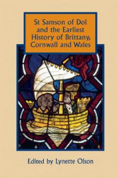 St Samson of Dol and the Earliest History of Brittany, Cornwall and Wales av Caroline Brett, Constant J Mews, Lynette Olson, Ian Nicholas Wood og Jonathan M Wooding (Innbundet)