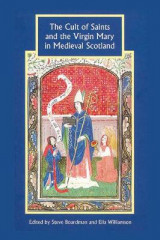 Omslag - The Cult of Saints and the Virgin Mary in Medieval Scotland