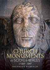 Omslag - Church Monuments in South Wales, c.1200-1547