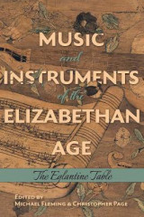 Omslag - Music and Instruments of the Elizabethan Age - The Eglantine Table