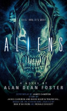Aliens: The Official Movie Novelization av Alan Dean Foster (Heftet)
