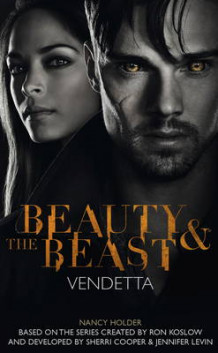 Beauty & the Beast - Vendetta av Nancy Holder (Heftet)