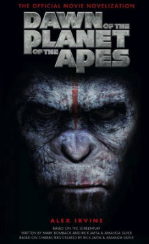 Dawn of the Planet of the Apes - The Official Movie Novelization av Alex Irvine (Heftet)