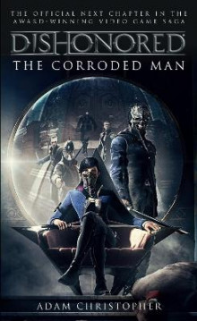 Dishonored - The Corroded Man av Adam Christopher (Heftet)