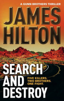 Search and Destroy (a Gunn Brothers Thriller) av James Hilton (Heftet)