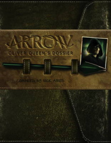 Arrow - Oliver Queen's Dossier av Titan Books og Nick Aires (Innbundet)
