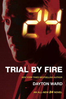 24: Trial by Fire av Dayton Ward (Heftet)