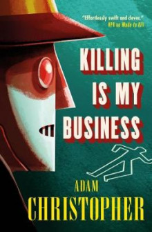 Killing is My Business av Adam Christopher (Heftet)