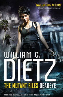 Deadeye (the Mutant Files): 1 av William C. Dietz (Heftet)