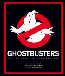 Ghostbusters the Ultimate Visual History av Daniel Wallace (Innbundet)