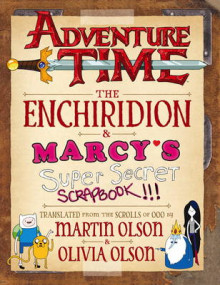 Adventure Time - The Enchiridion & Marcy's Super Secret Scrapbook av Martin Olson, Olivia Olson og Tony Millionaire (Innbundet)