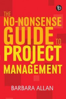 The No-Nonsense Guide to Project Management av Barbara Allan (Heftet)