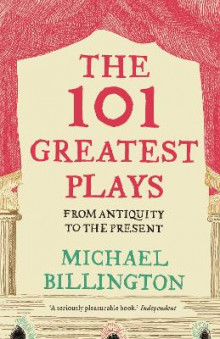The 101 Greatest Plays av Michael Billington (Heftet)