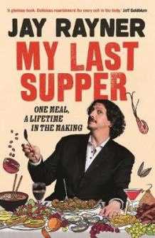 My Last Supper av Jay Rayner (Innbundet)