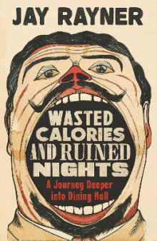 Wasted Calories and Ruined Nights av Jay Rayner (Heftet)
