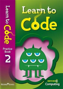 Learn to Code Pupil: Book 2 av Claire Lotriet (Heftet)