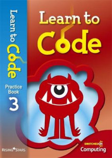 Learn to Code Pupil Book 3 av Claire Lotriet (Heftet)
