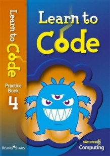 Learn to Code Pupil Book 4 av Claire Lotriet (Heftet)