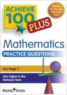 Achieve 100+ Maths Practice Questions: Practice Questions av Steph King (Heftet)