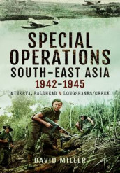 Special Operations in South-East Asia 1942-1945 av Anthony Tucker-Jones (Innbundet)