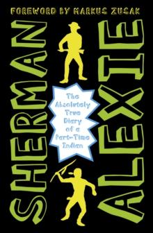 The absolutely true diary of a part-time Indian av Sherman Alexie (Heftet)