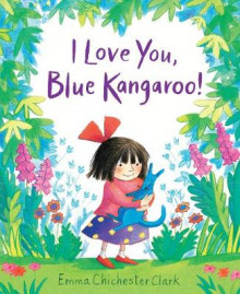 I Love You, Blue Kangaroo! av Emma Chichester Clark (Heftet)