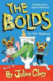The Bolds to the Rescue av Julian Clary (Heftet)