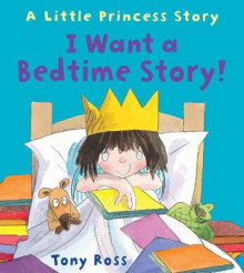 I Want a Bedtime Story! av Tony Ross (Heftet)