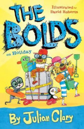 The Bolds on Holiday av Julian Clary og David Roberts (Innbundet)