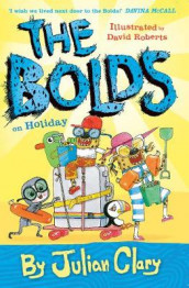 The Bolds on Holiday av Julian Clary (Heftet)