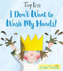 I dont want to wash my hands! av Tony Ross (Heftet)
