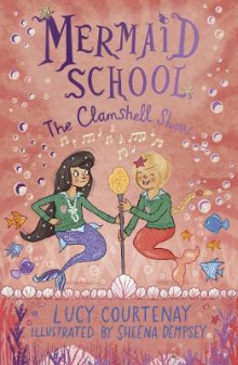 Mermaid School: The Clamshell Show av Lucy Courtenay (Heftet)