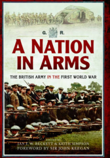 A Nation in Arms av Ian F. Beckett, Keith Simpson og John Keegan (Heftet)