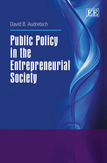 Public Policy in the Entrepreneurial Society av David B. Audretsch (Innbundet)