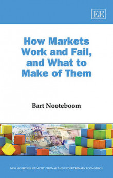 How Markets Work and Fail, and What to Make of Them av Bart Nooteboom (Innbundet)