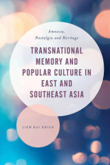 Omslag - Transnational Memory and Popular Culture in East and Southeast Asia
