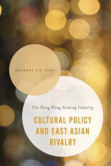 Omslag - Cultural Policy and East Asian Rivalry